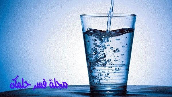 حلم الماء للمرأة المتزوجة في المنام لابن سيرين – حلم شرب الماء للمتزوجة